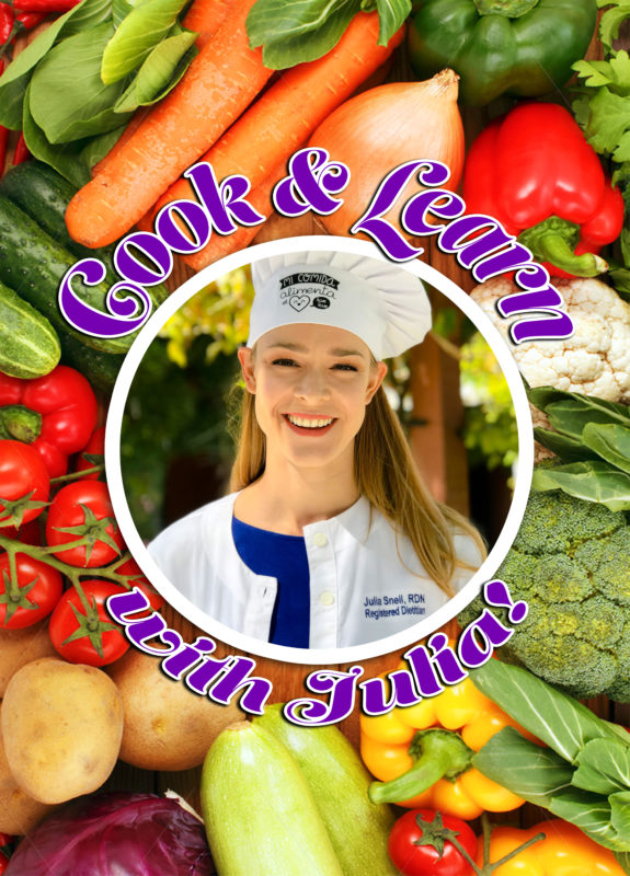 Cook & Learn with Julia, Registered Dietitian